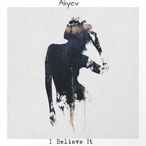 Jay Aliyev - I Believe It