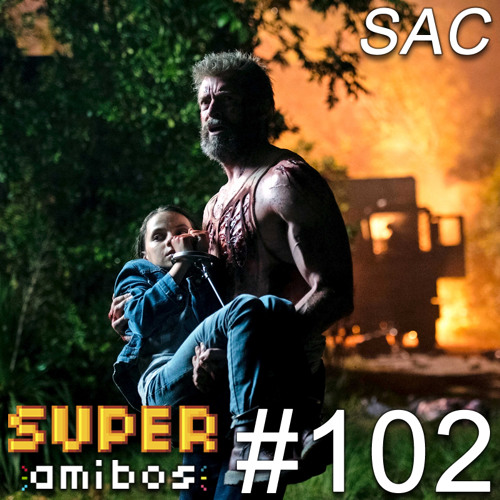 SAC 102 - Logan, Matrix Rebooted e Olha o Kibe