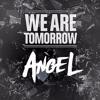 Angel - We Are Tomorrow (Original Mix)
