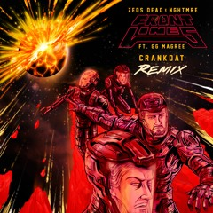 Zeds Dead X NGHTMRE - Frontlines Ft. GG Magree (Crankdat Remix) ⚙