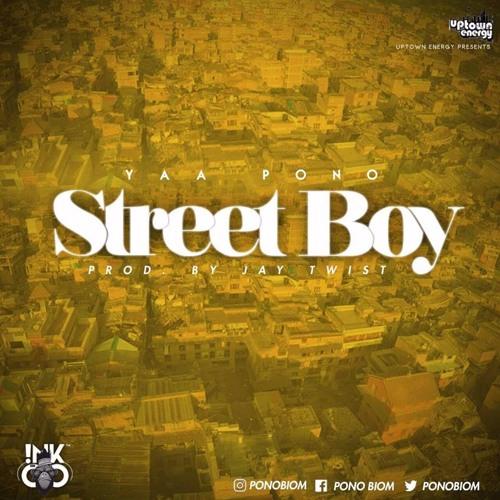 Yaa Pono - Street Boy (Prod.By Jay Twist)