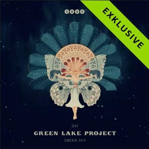 """Premiere: 3000Grad041 """"GREEN LAKE PROJECT"""" Green Sky E.P."""