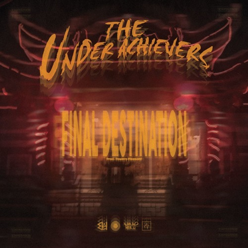 The Underachievers - Final Destination