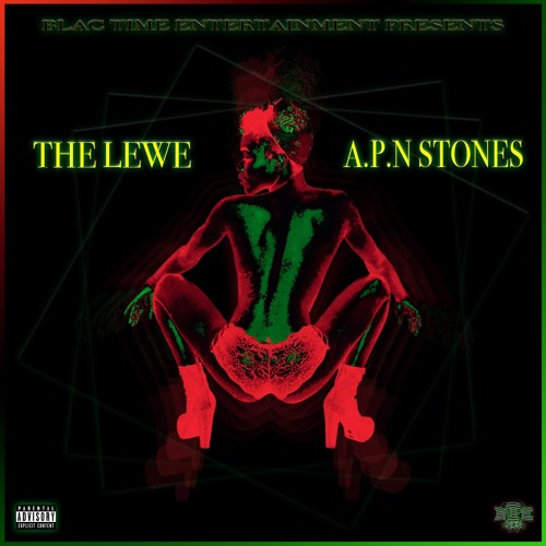 The Lewe & A.P.N. Stones Ft. B.A. The Lewe