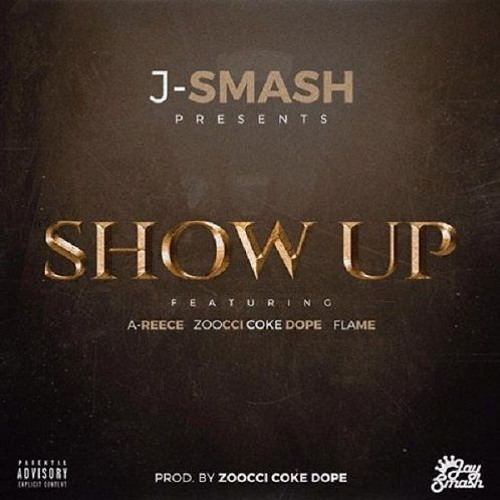 Show Up  ft A-Reece, Zoocci Coke Dope & Flame