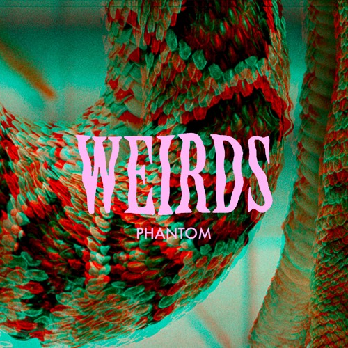 Weirds - Phantom