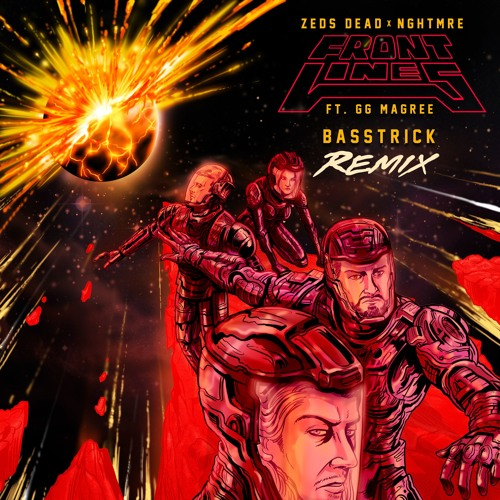 Zeds Dead X NGHTMRE - Frontlines (Ft GG Magree) (Basstrick Remix)
