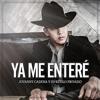 Ya Me Enteré - Jovanny Cadena y Su Estilo Privado (2017) Portada del disco