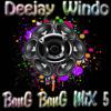 Deejay Windo - Bang Bang Mix 5 - W.M.W 2017