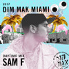 DIM MAK Miami 2017: Daytime Mix by Sam F
