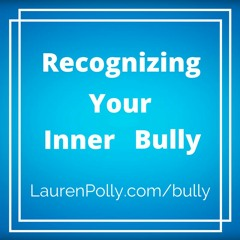 Recognizing your inner bully