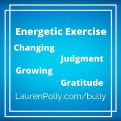 Energetic Exercise: Changing Judgment, Growing Gratitude