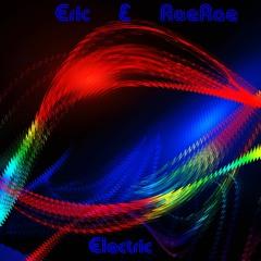 Electric - Eric & Rae Rae