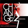 Change feat. Luther Vandross - Searching (Magical Night Mix)