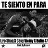 Liro Shaq El Sofoke ❌ Ceky Viciny ❌ Bulin 47 - Te Siento En Para (Prod. By Breyco)