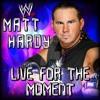 Live For The Moment (Matt Hardy)