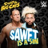 SAWFT Is A Sin (Enzo Amore and Big Cass)