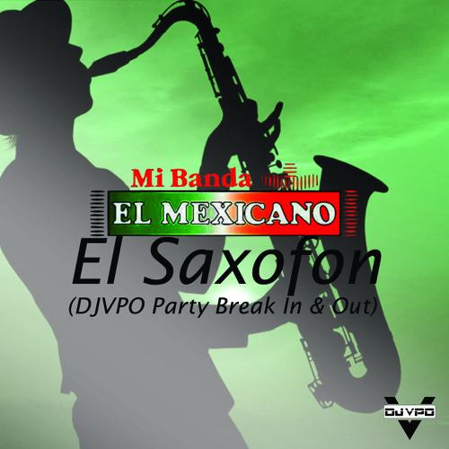 El Saxofon (DJ VPO Party Break In & Out)