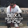 Deixa Essas Dona Dar Show - Dan Lellis (Official Video 2017)