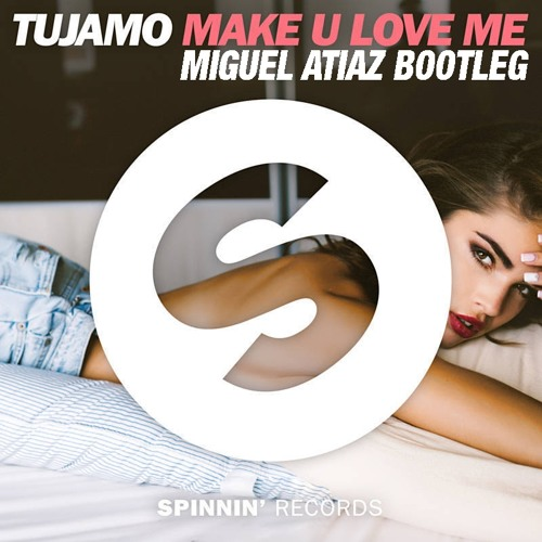 Tujamo - Make U Love Me (Miguel Atiaz Bootleg)