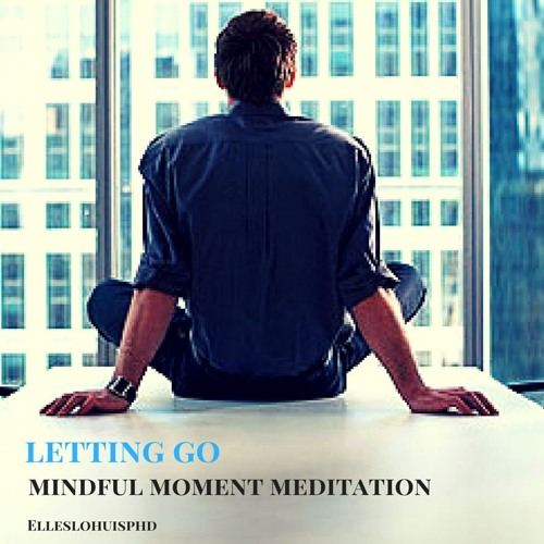 A Meditation On Letting Go