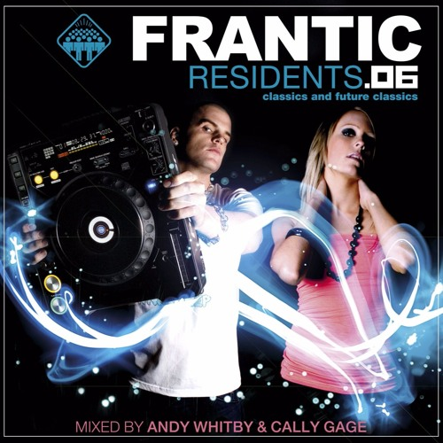FRANTIC RESIDENTS 06 mixed by Andy Whitby & Cally Gage