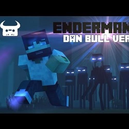 Enderman rap dan bull version