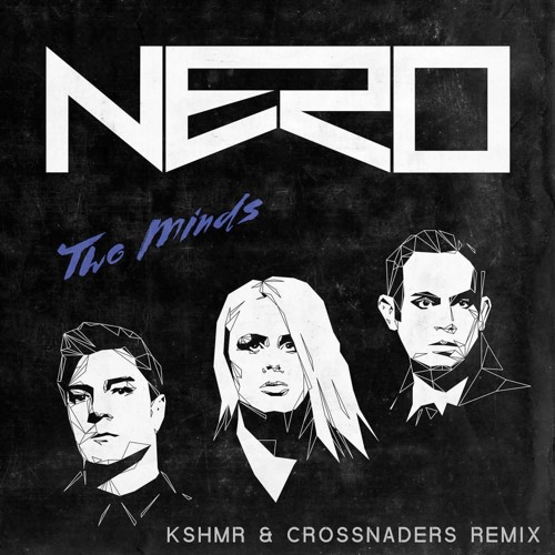 Two Minds (KSHMR & Crossnaders Remix)