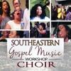Let God Arise by The Southeastern Gospel Music Workshop Choir