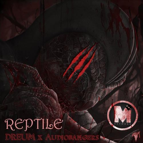 Dreum x Audiobangers - Reptile