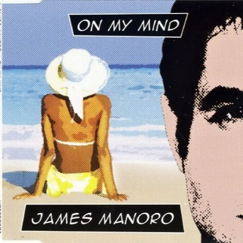 James Manoro - On My Mind Radio Edit