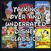 Talking Over and Underrated Disney Classics with Conrado Falco