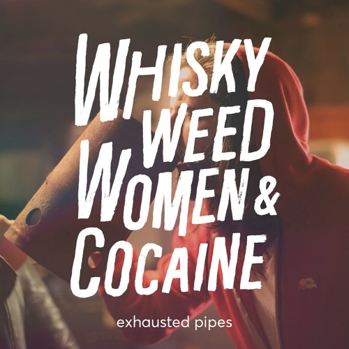 Whisky, Weed, Women and Cocaine