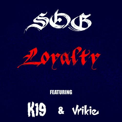 SOG ft. K19 & Vrikie - Loyalty (Remix)
