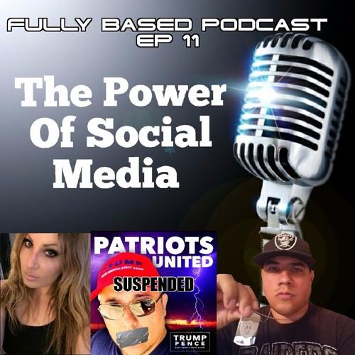EP. 11: The Power Of Social Media