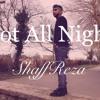 @ShaffReza - Got All Night [Official Audio]
