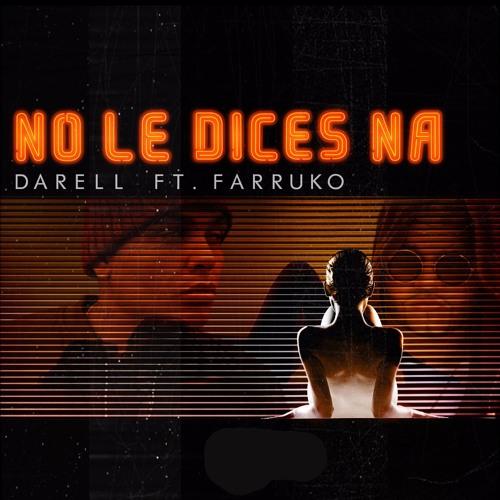 Darell - No Le Dices Na Remix (feat. Farruko)