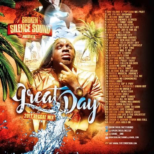 Great Day - 2017 Reggae Mix - Broken Silence Sound