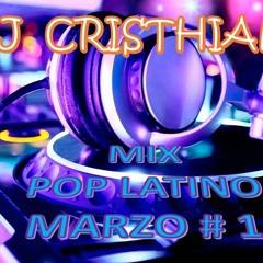 MIX POP LATINO MARZO 2017 - - -- DJ CRISTHIAN
