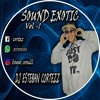 SOUND EXOTIC VOL.1 - ESTEBAN CORTEZ - 18-03-17