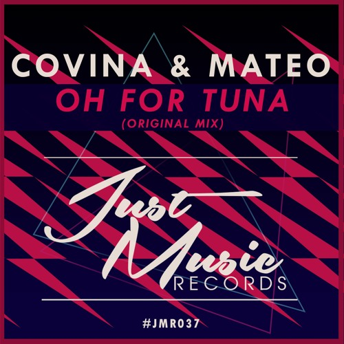 Covina & Mateo - Oh For Tuna (Original Mix) [Preview] OUT NOW !!