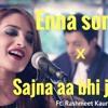 Enna Sona Ar Rahman Ftarijit Singh Ok Jaanusajna Aa Bhi Jaa Singhs Unplugged Mashup Cover Mp3