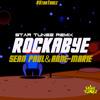 ROCKABYE Feat. Sean Paul (STAR TUNEZ REMIX)