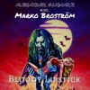 "with Marko Broström  ""Bloody Lipstick""  [+lyrics]"