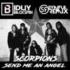 SEND ME AN ANGEL -  SCORPION - 2017 [ SYAIFUL REMIX Ft  IDUY BACKSPIN ]