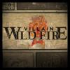 Download Wild Fire - Villain
