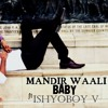 Mandir Waali Baby ft Ishyoboy V | Audio Release | 2017