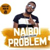 Naiboi - Problem (Official Music Video)