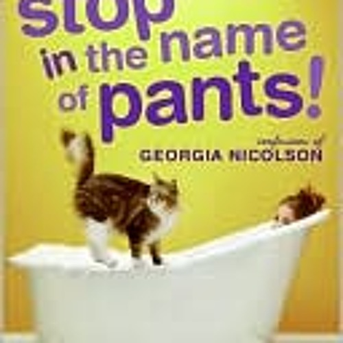 YA Fiction, British, Stop In the Name of Pants!