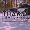 Thama - Ismail Khan